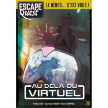 Escape quest tome 2 : Au dela du virtuel