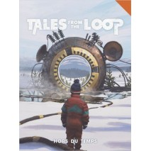 Tales From the Loop Hors du Temps